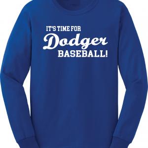 It's Time for Dodger Baseball! - Los Angeles, Royal Blue, Long-Sleeved