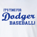 It's Time for Dodger Baseball! - Los Angeles, Hoodie, Long-Sleeved, T-Shirt, Crew Sweatshirt, Women's Cut T-Shirt