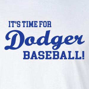 It's Time for Dodger Baseball! - Los Angeles, Hoodie, Long-Sleeved, T-Shirt, Crew Sweatshirt, Women's Cut T-Shirt