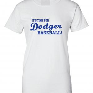 It's Time for Dodger Baseball! - Los Angeles, White, Women's Cut T-Shirt