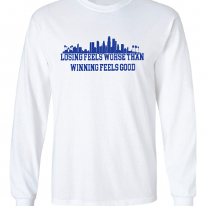 Losing Feels Worse Than Winning Feels Good - Dodgers - Vin Scully, White, Long-Sleeved
