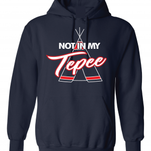 Not in My Tepee - Cleveland Indians, Navy, Hoodie
