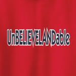 Unbelievelandable - Cleveland Indians, Hoodie, Long-Sleeved, T-Shirt, Crew Sweatshirt, Women's Cut T-Shirt