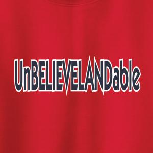 Unbelievelandable - Cleveland Indians, Hoodie, Long-Sleeved, T-Shirt, Crew Sweatshirt, Women's Cut T-Shirt