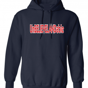 Unbelievelandable - Cleveland Indians, Navy, Hoodie