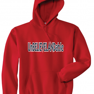 Unbelievelandable - Cleveland Indians, Red, Hoodie