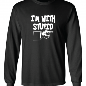 I'm with Stupid, Black, Long-Sleeved