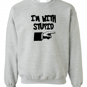 I'm with Stupid, Grey/Black, Crew Sweatshirt