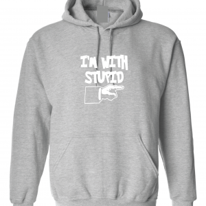 I'm with Stupid, Grey/White, Hoodie