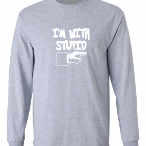 I'm with Stupid, Grey/White, Long-Sleeved