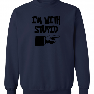 I'm with Stupid, Navy/Black, Crew Sweatshirt