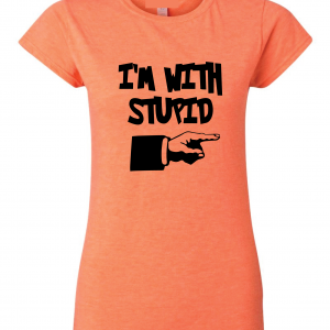 I'm with Stupid, Orange/Black, Women's Cut T-Shirt