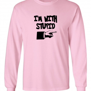 I'm with Stupid, Pink/Black, Long-Sleeved