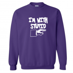 I'm with Stupid, Purple/White, Crew Sweatshirt