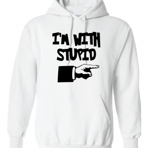 I'm with Stupid, White, Hoodie