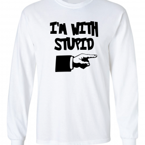 I'm with Stupid, White, Long-Sleeved