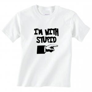 I'm with Stupid, White, T-Shirt