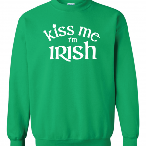 Kiss Me I'm Irish, Green, Crew Sweatshirt