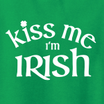 Kiss Me I'm Irish, Hoodie, Long-Sleeved, T-Shirt, Crew Sweatshirt, Women's Cut T-Shirt