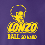 Lonzo Ball So Hard, Hoodie, Long-Sleeved, T-Shirt, Crew Sweatshirt, Women's Cut T-Shirt