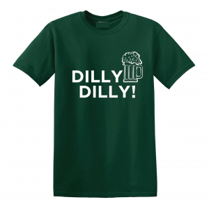 Dilly Dilly Beer, Forest/White, T-Shirt