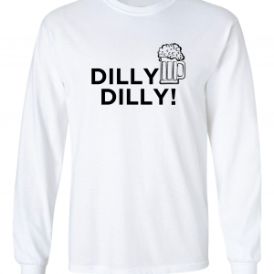Dilly Dilly Beer, White, Long-Sleeved