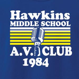 Hawkins Middle School AV Club - Stranger Things, Hoodie, Long-Sleeved, T-Shirt, Crew Sweatshirt, Women's Cut T-Shirt