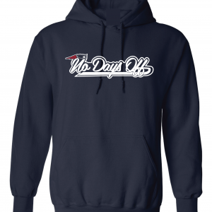 No Days Off - New England Patriots, Navy, Hoodie