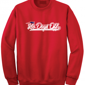 No Days Off - New England Patriots, Red, Crew Sweatshirt