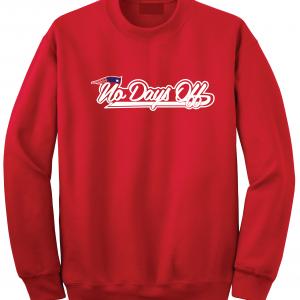 No Days Off - New England Patriots, Red, Crew Sweatshirt