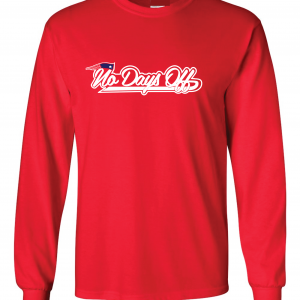 No Days Off - New England Patriots, Red, Long-Sleeved