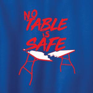 No Table Is Safe - Bills Mafia, Hoodie, Long-Sleeved, T-Shirt, Crew Sweatshirt, Women's Cut T-Shirt