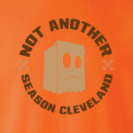 Not Another Season - Cleveland Browns, Hoodie, Long-Sleeved, T-Shirt, Crew Sweatshirt, Women's Cut T-Shirt