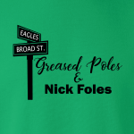 Greased Poles and Nick Foles - Philadelphia Eagles, Hoodie, Long-Sleeved, T-Shirt, Crew Sweatshirt, Women's Cut T-Shirt