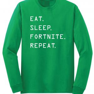 Eat Sleep Fortnite Repeat, Green, Long-Sleeved Shirt