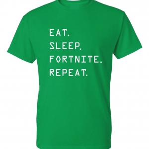 Eat Sleep Fortnite Repeat, Green, T-Shirt
