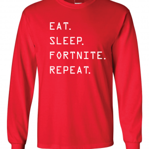 Eat Sleep Fortnite Repeat, Red, Long-Sleeved Shirt