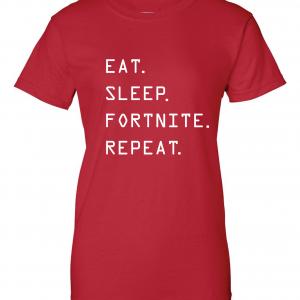 Eat Sleep Fortnite Repeat, Red, Women's Cut T-Shirt