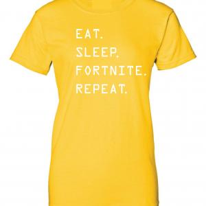 Eat Sleep Fortnite Repeat, Gold, Women's Cut T-Shirt