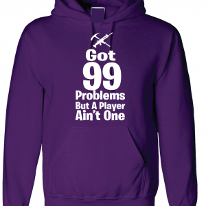 Got 99 Problems but a Player Ain't One, Purple, Hoodie