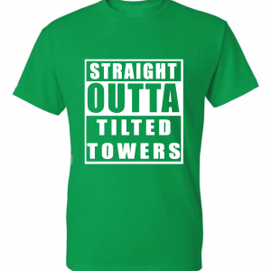 Straight Outta Tilted Towers, Green, T-Shirt