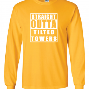 Straight Outta Tilted Towers, Gold, Long-Sleeved