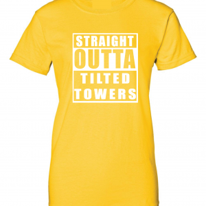 Straight Outta Tilted Towers, Gold, Women's Cut T-Shirt