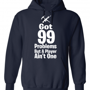 Got 99 Problems but a Player Ain't One, Navy, Hoodie