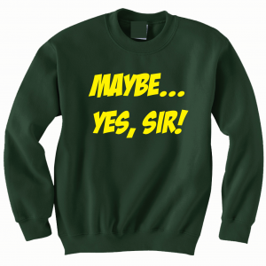 Maybe Yes Sir - Masters - Golf, Green, Crew Sweatshirt
