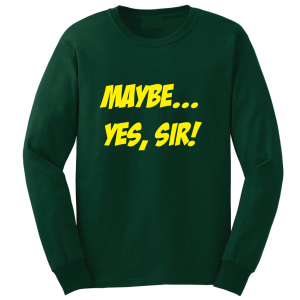 Maybe Yes Sir - Masters - Golf, Green, Long-Sleeved