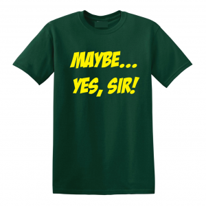 Maybe Yes Sir - Masters - Golf, Green, T-Shirt