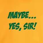 Maybe Yes Sir - Masters - Golf, Hoodie, Long-Sleeved, T-Shirt, Crew Sweatshirt, Women's Cut T-Shirt