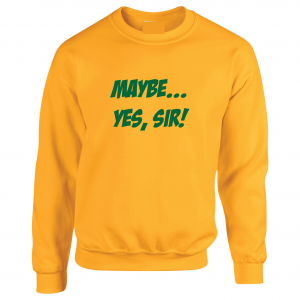 Maybe Yes Sir - Masters - Golf, Gold, Crew Sweatshirt
