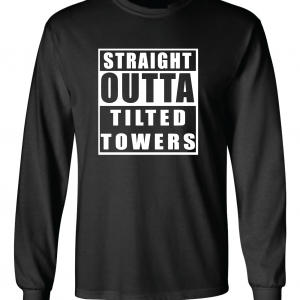 Straight Outta Tilted Towers, Black, Long-Sleeved